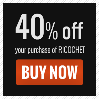 40 percent off your purchase of RICOCHET