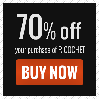 70 percent off your purchase of RICOCHET
